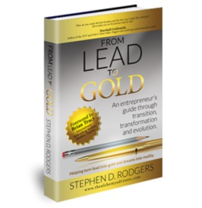 Lead to Gold Author Steve D. Rodgers